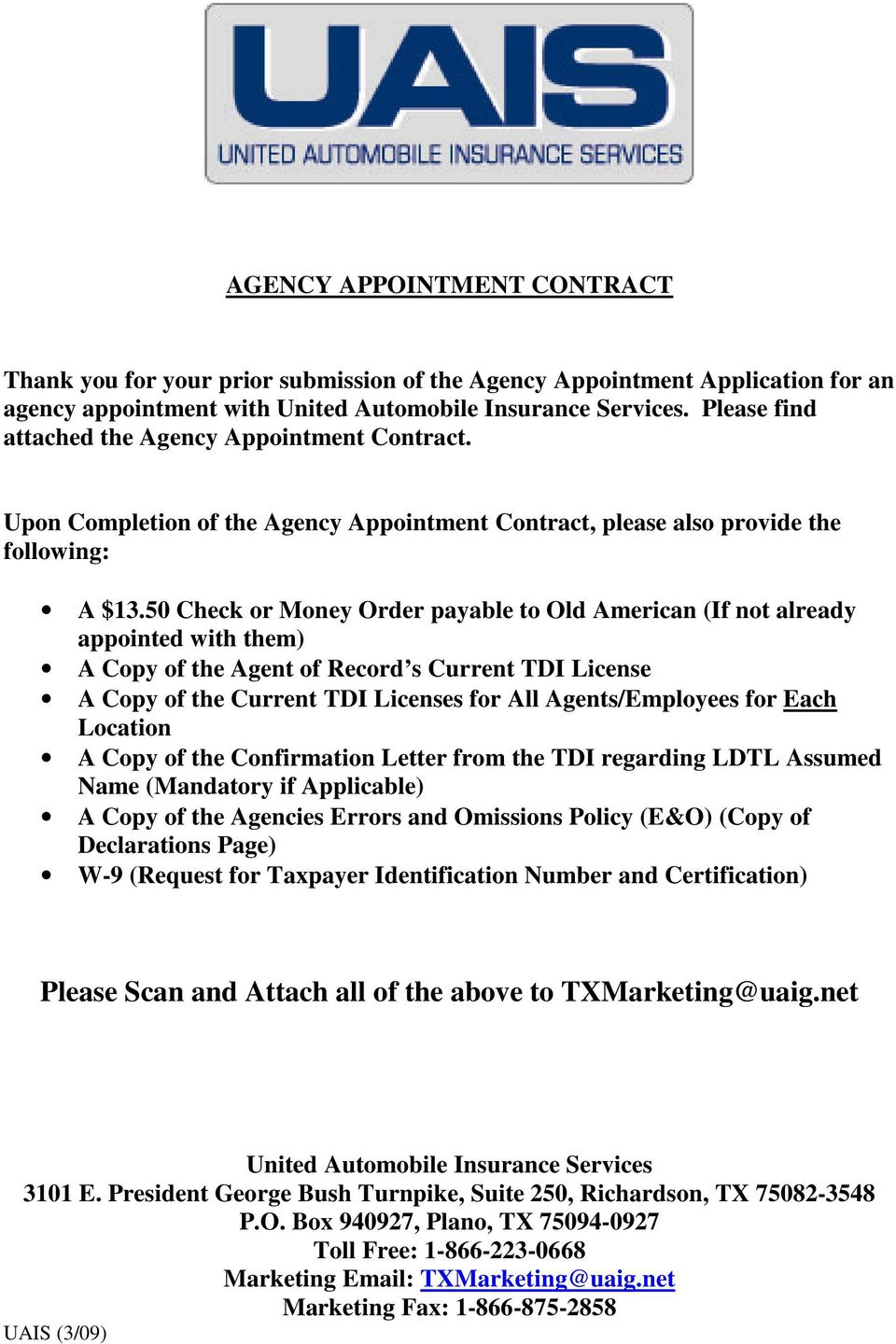 50 Check or Money Order payable to Old American (If not already appointed with them) A Copy of the Agent of Record s Current TDI License A Copy of the Current TDI Licenses for All Agents/Employees
