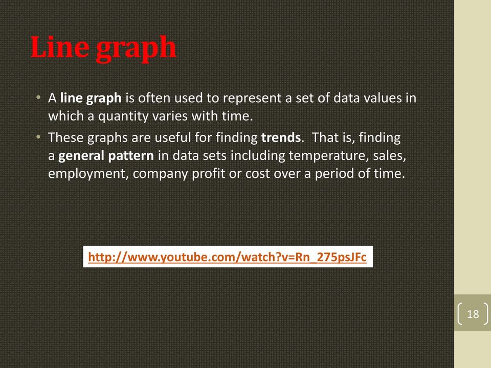 That is, finding a general pattern in data sets including temperature, sales,