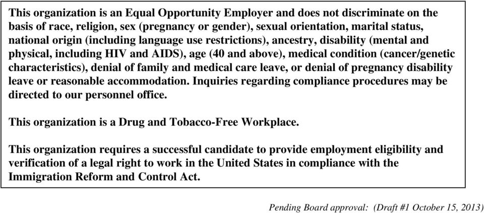 care leave, or denial of pregnancy disability leave or reasonable accommodation. Inquiries regarding compliance procedures may be directed to our personnel office.
