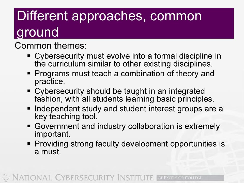 Cybersecurity should be taught in an integrated fashion, with all students learning basic principles.