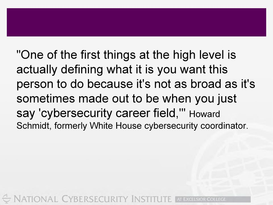 sometimes made out to be when you just say 'cybersecurity career