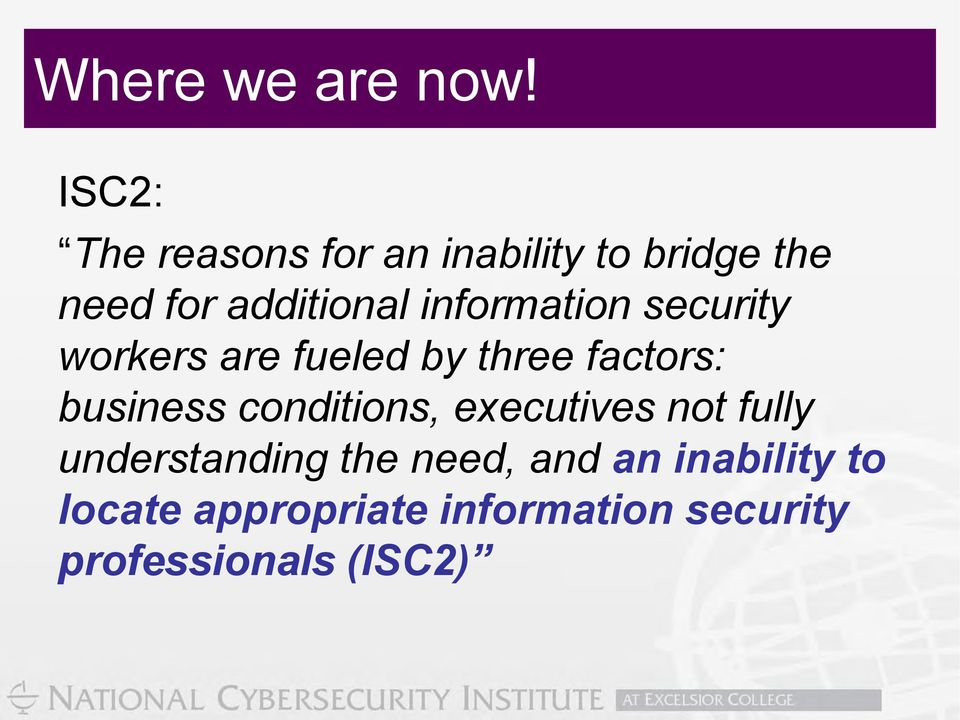 information security workers are fueled by three factors: business