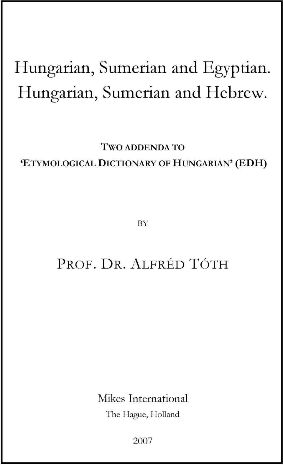 TWO ADDENDA TO ETYMOLOGICAL DICTIONARY OF