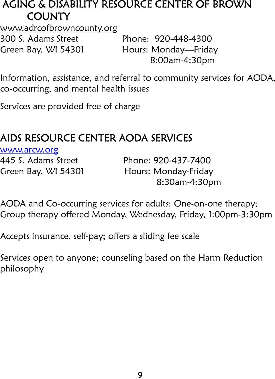mental health issues Services are provided free of charge AIDS RESOURCE CENTER AODA SERVICES www.arcw.org 445 S.
