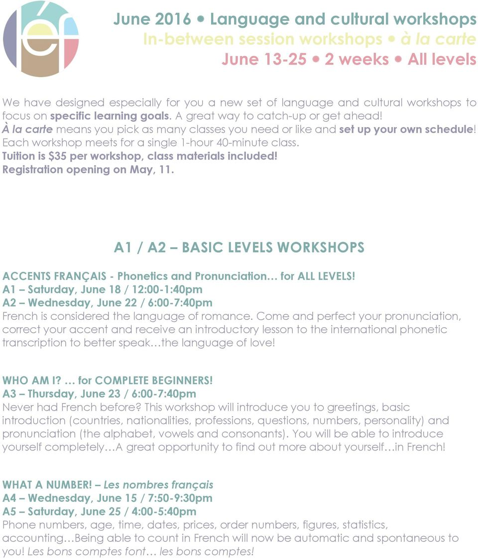 Each workshop meets for a single 1-hour 40-minute class. Tuition is $35 per workshop, class materials included! Registration opening on May, 11.