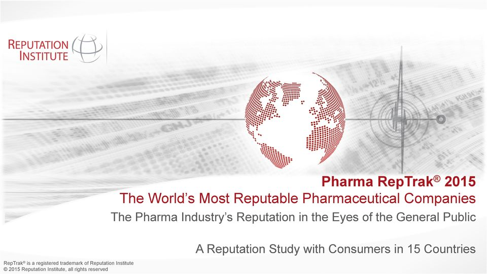 Reputation Study with Consumers in 15 Countries RepTrak is a registered