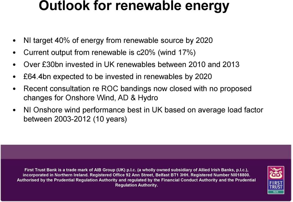 4bn expected to be invested in renewables by 2020 Recent consultation re ROC bandings now closed with no