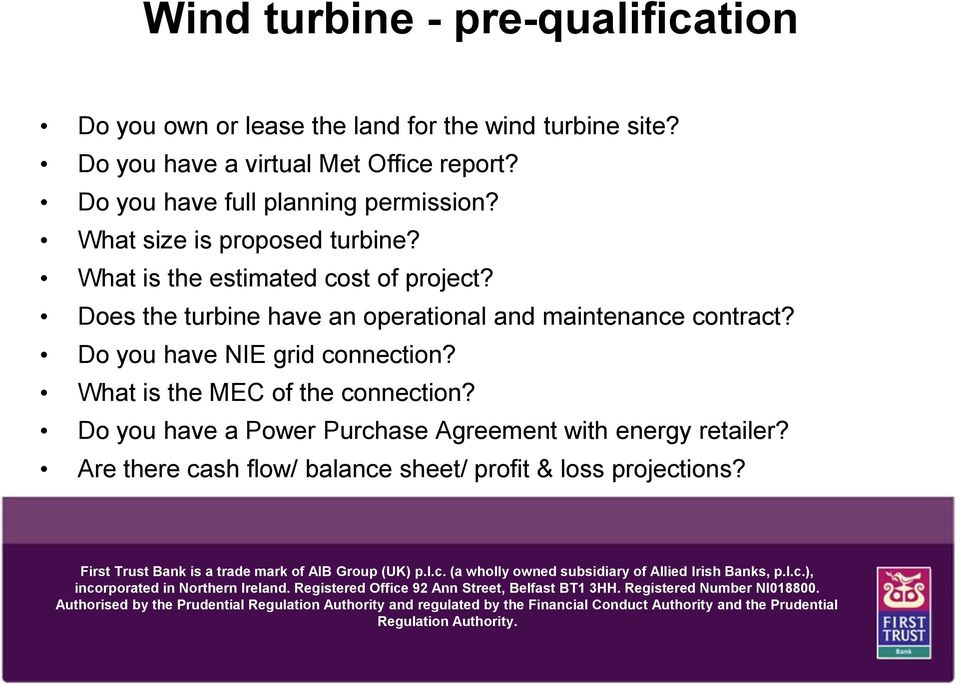 What is the estimated cost of project? Does the turbine have an operational and maintenance contract?