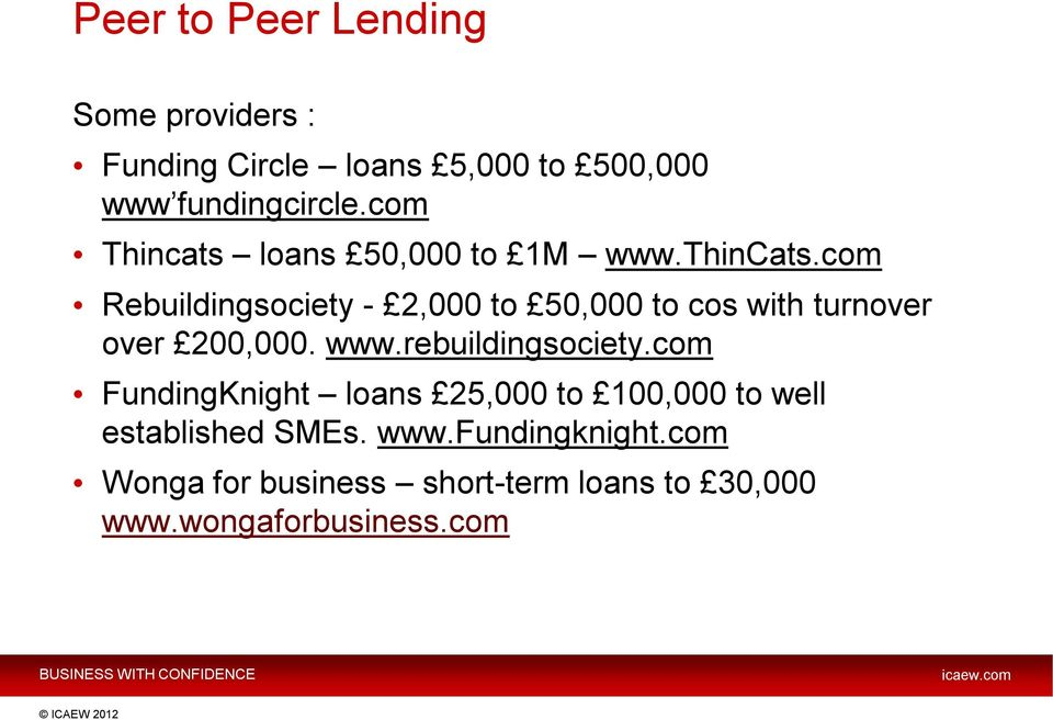 com Rebuildingsociety - 2,000 to 50,000 to cos with turnover over 200,000. www.rebuildingsociety.