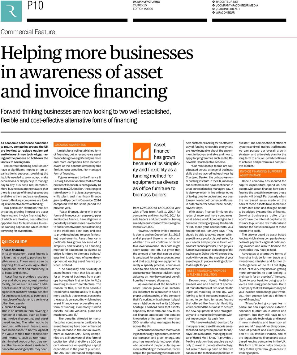 cost-effective alternative forms of financing As economic confidence continues to return, companies around the UK are looking to replace equipment and to invest in new technology, having put the
