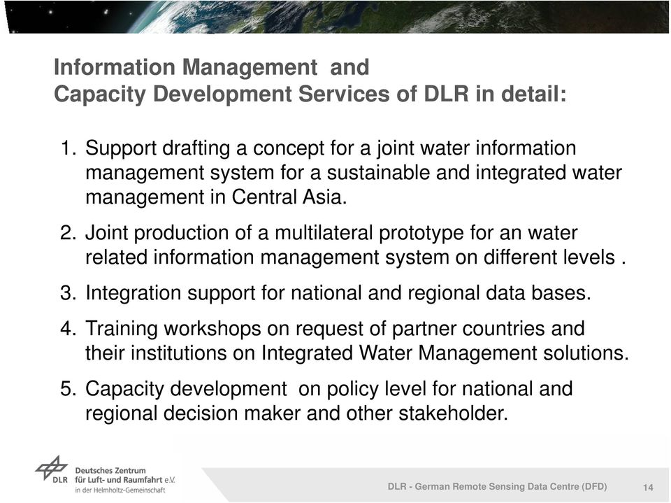 Joint production of a multilateral prototype for an water related information management system on different levels. 3.