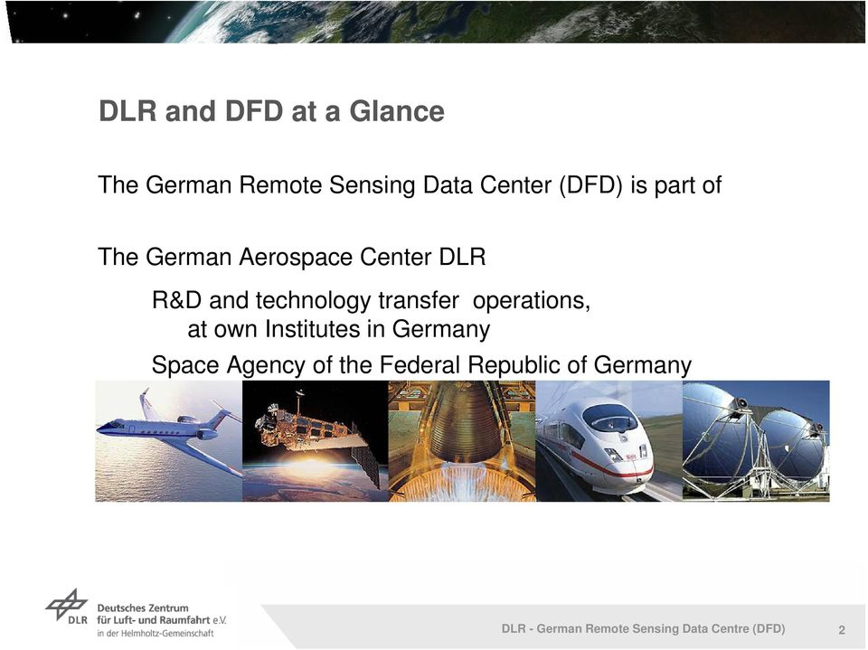 operations, at own Institutes in Germany Space Agency of the Federal