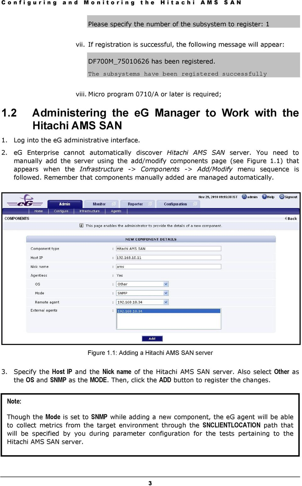 Micro program 0710/A or later is required; 1.2 Administering the eg Manager to Work with the Hitachi AMS SAN 1. Log into the eg administrative interface. 2.