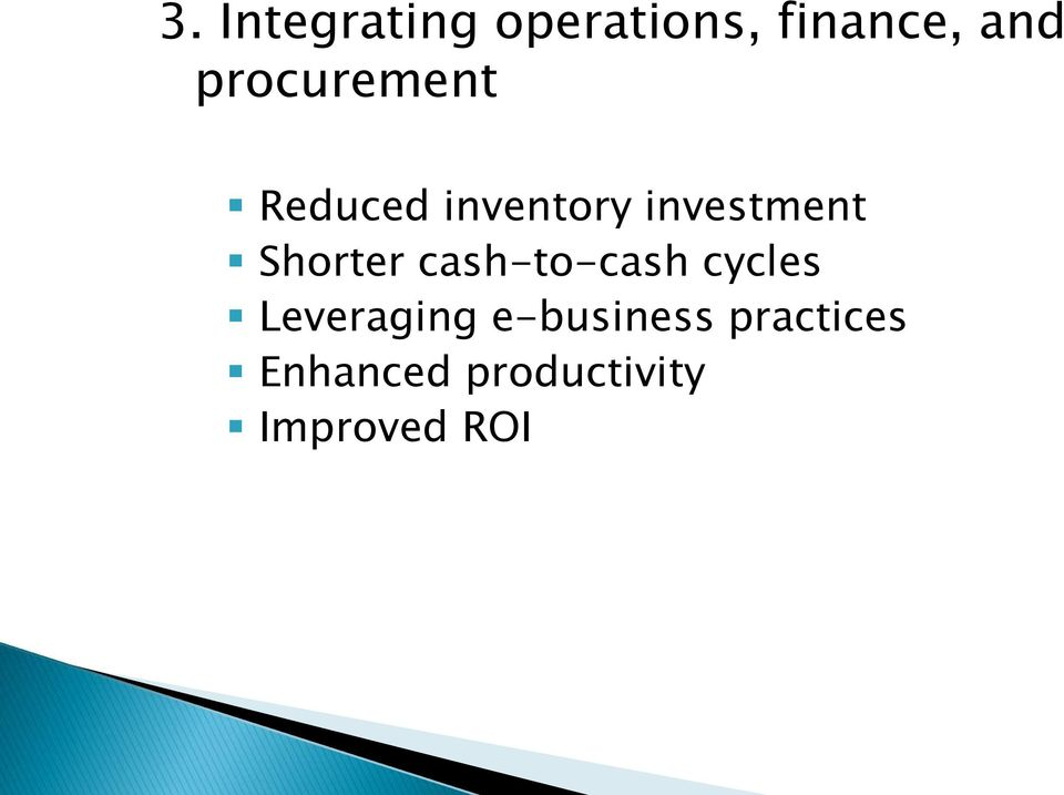Shorter cash-to-cash cycles Leveraging