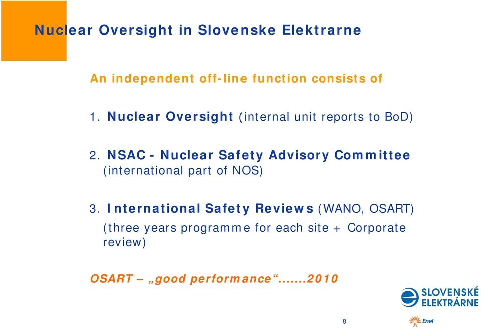 NSAC - Nuclear Safety Advisory Committee (international part of NOS) 3.