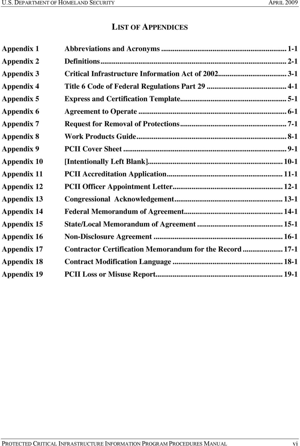 .. 6-1 Appendix 7 Request for Removal of Protections... 7-1 Appendix 8 Work Products Guide... 8-1 Appendix 9 PCII Cover Sheet... 9-1 Appendix 10 [Intentionally Left Blank].