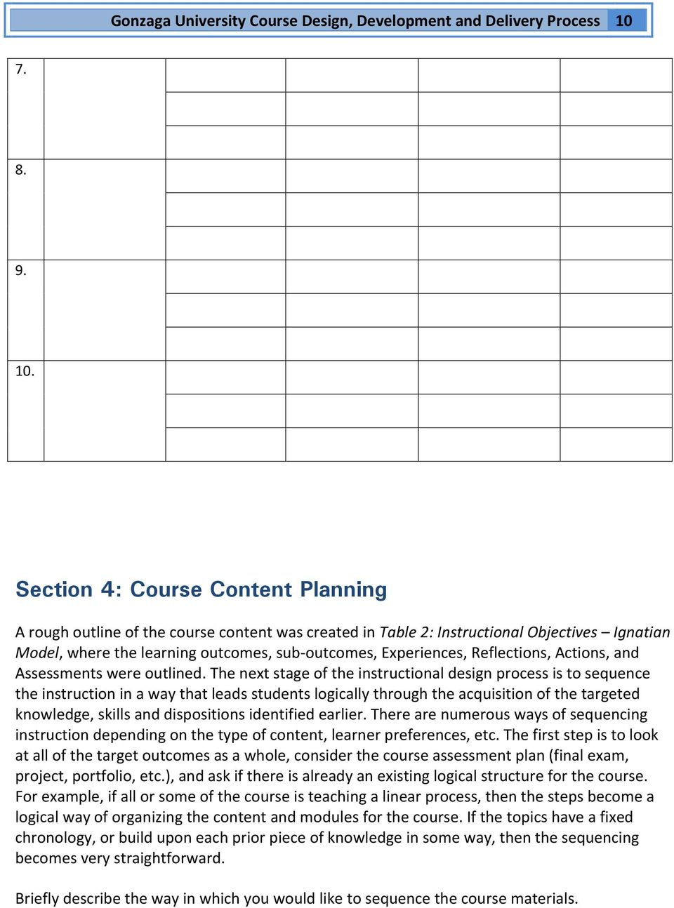 Section 4: Course Content Planning A rough outline of the course content was created in Table 2: Instructional Objectives Ignatian Model, where the learning outcomes, sub outcomes, s, s, s, and s