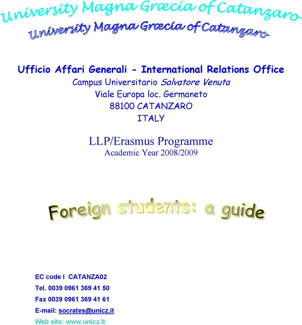 Germaneto 88100 CATANZARO ITALY LLP/Erasmus Programme Academic Year