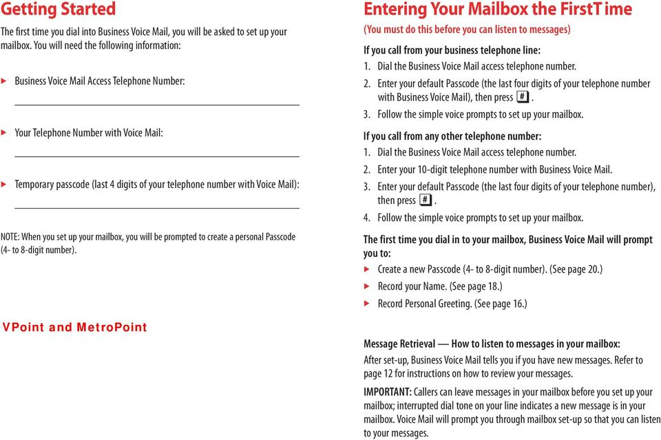 Mail): NOTE:When you set up your mailbox, you will be prompted to create apersonal Passcode (4- to 8-digit number).