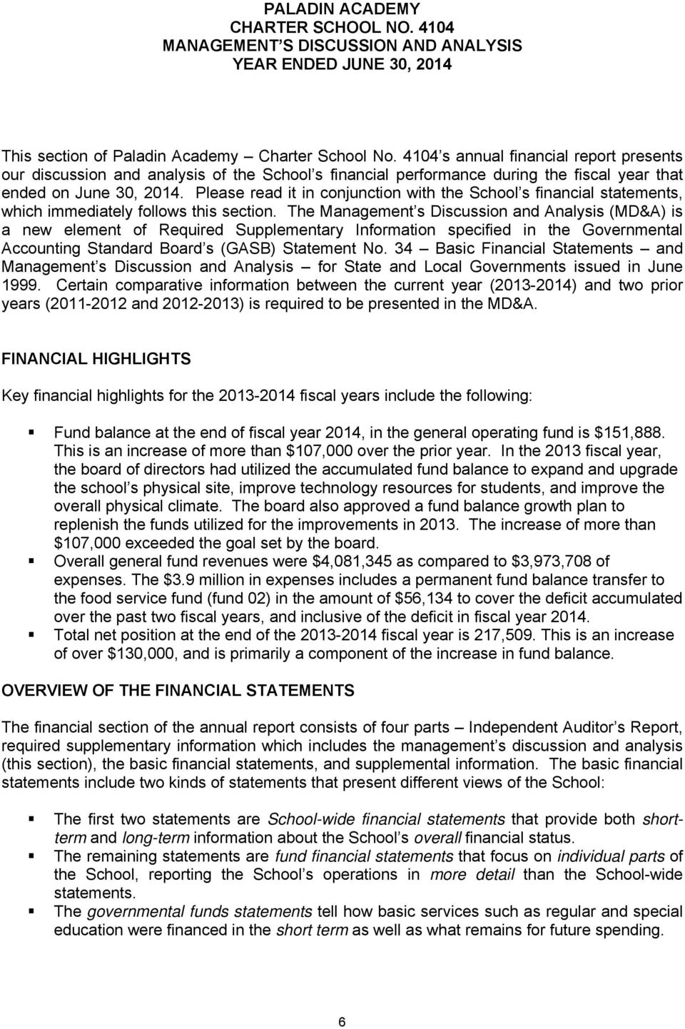 Please read it in conjunction with the School s financial statements, which immediately follows this section.