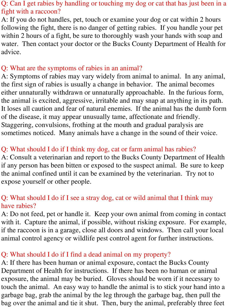 If you handle your pet within 2 hours of a fight, be sure to thoroughly wash your hands with soap and water. Then contact your doctor or the Bucks County Department of Health for advice.