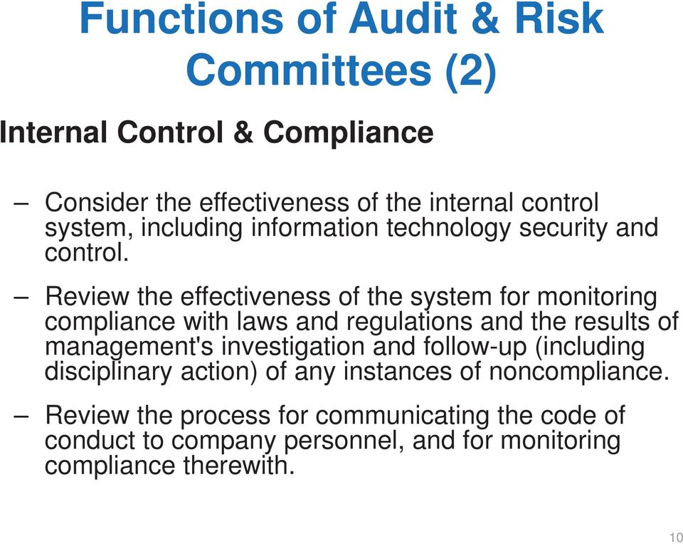 Review the effectiveness of the system for monitoring compliance with laws and regulations and the results of management's