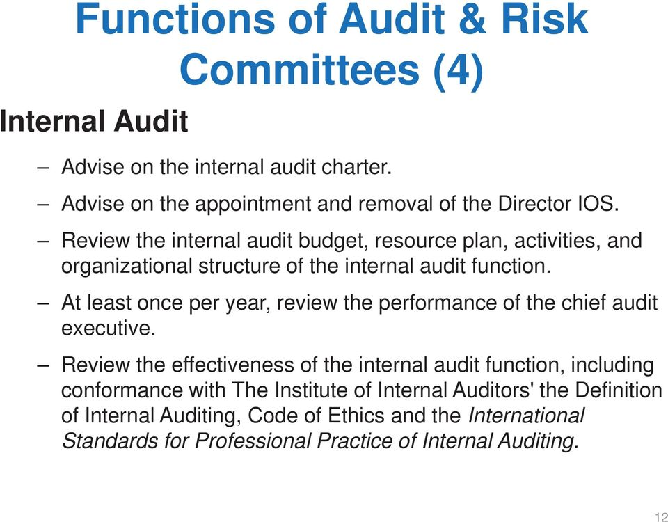 At least once per year, review the performance of the chief audit executive.