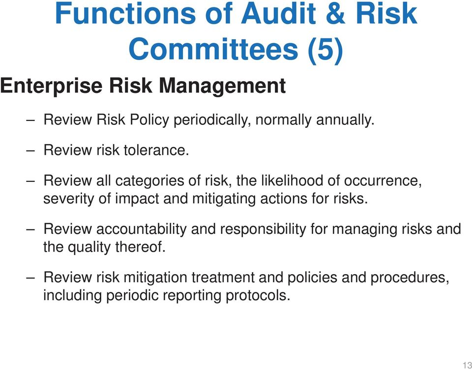 Review all categories of risk, the likelihood of occurrence, severity of impact and mitigating actions for