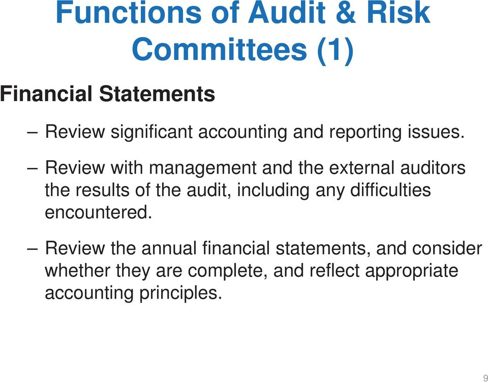 Review with management and the external auditors the results of the audit, including any