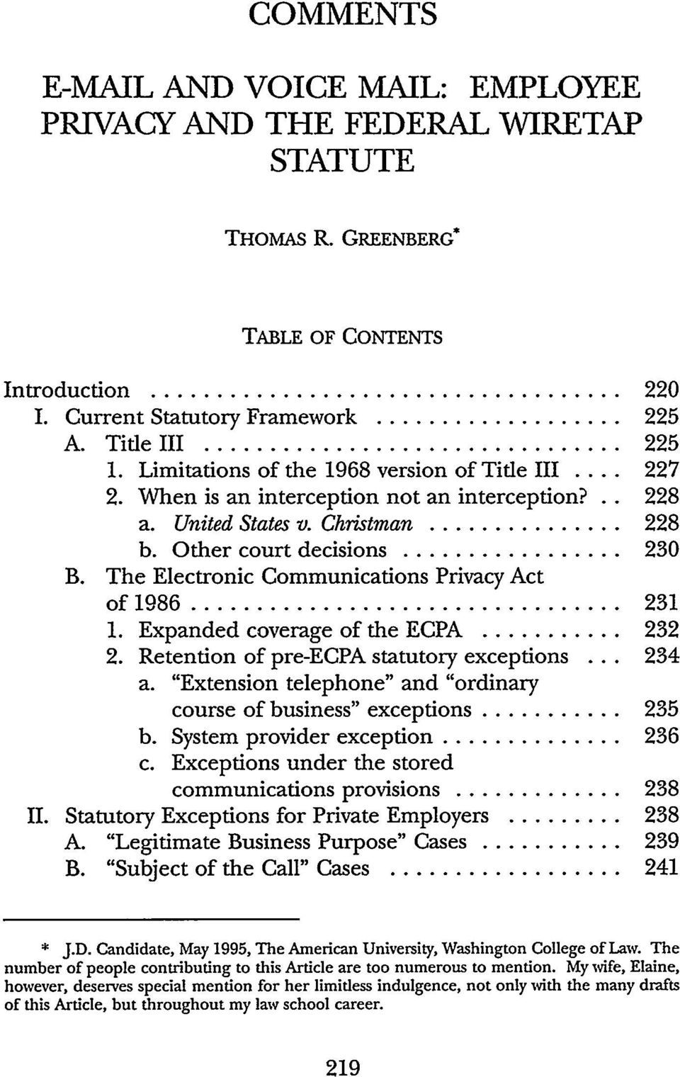 The Electronic Communications Privacy Act of 1986.... 231 1. Expanded coverage of the ECPA... 232 2. Retention of pre-ecpa statutory exceptions... 234 a.