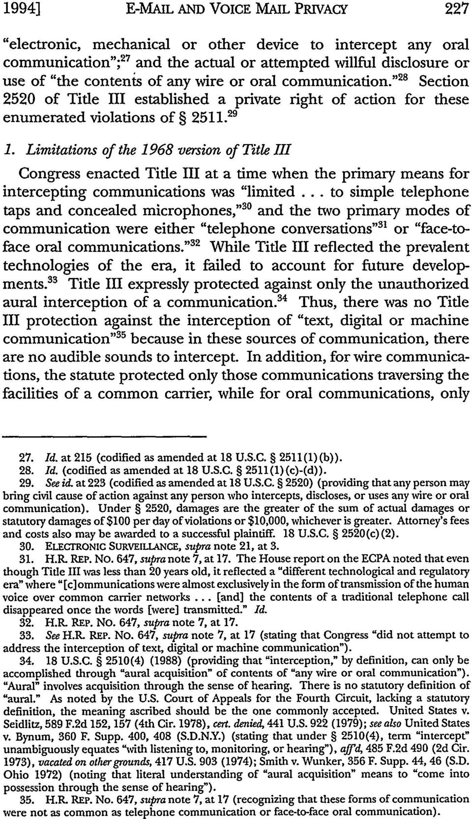 "Limitations of the 1968 version of Title III Congress enacted Title III at a time when the primary means for intercepting communications was ""limited."