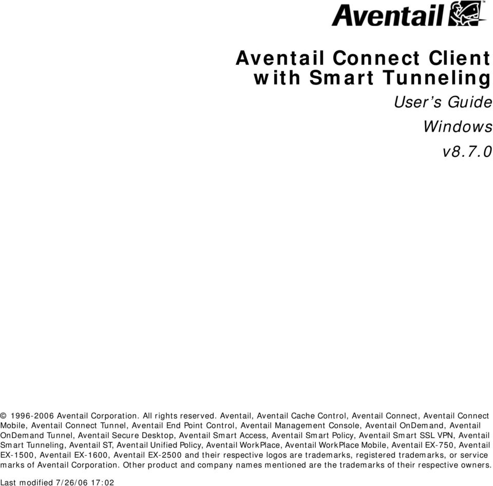 Tunnel, Aventail Secure Desktop, Aventail Smart Access, Aventail Smart Policy, Aventail Smart SSL VPN, Aventail Smart Tunneling, Aventail ST, Aventail Unified Policy, Aventail WorkPlace, Aventail