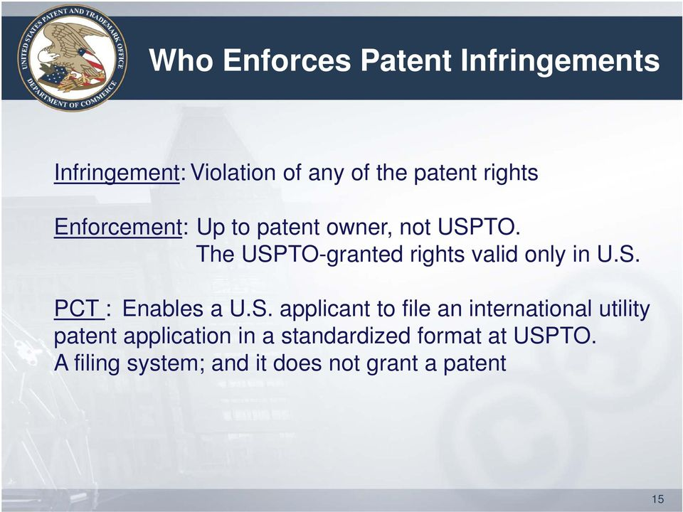 S. PCT : Enables a U.S. applicant to file an international utility patent application