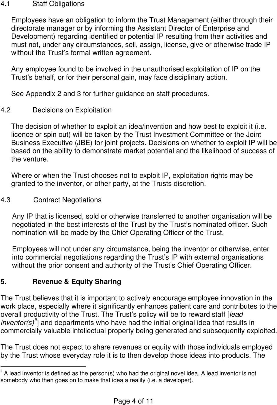 agreement. Any employee found to be involved in the unauthorised exploitation of IP on the Trust s behalf, or for their personal gain, may face disciplinary action.