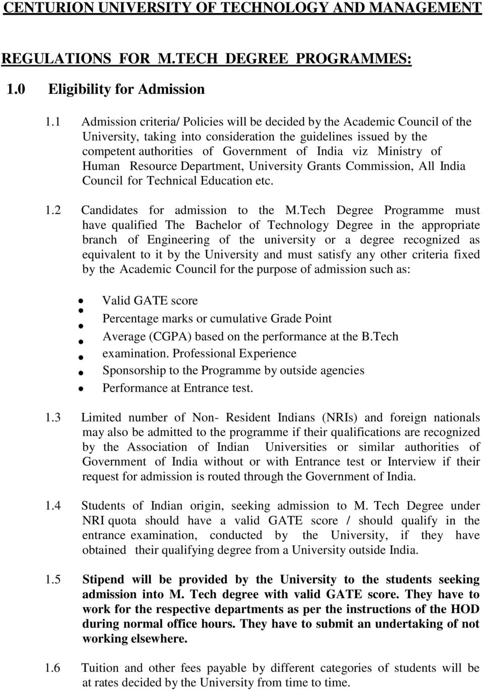 Ministry of Human Resource Department, University Grants Commission, All India Council for Technical Education etc. 1.2 Candidates for admission to the M.