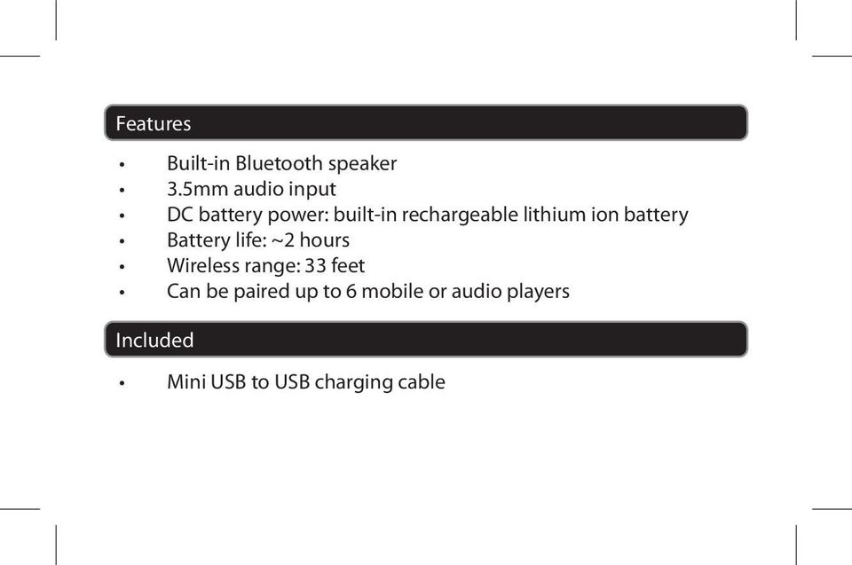 lithium ion battery Battery life: ~2 hours Wireless range: 33