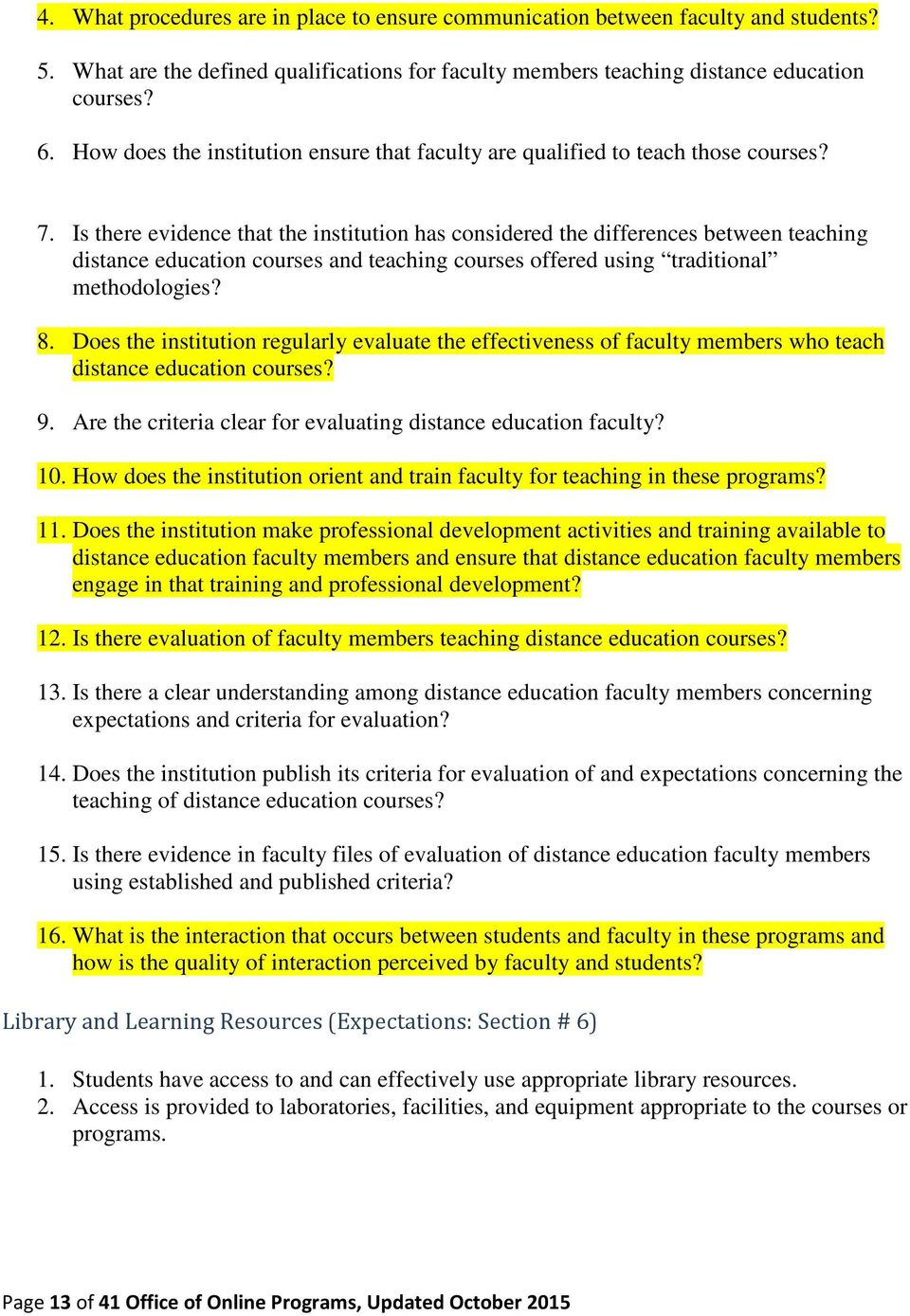 Is there evidence that the institution has considered the differences between teaching distance education courses and teaching courses offered using traditional methodologies? 8.