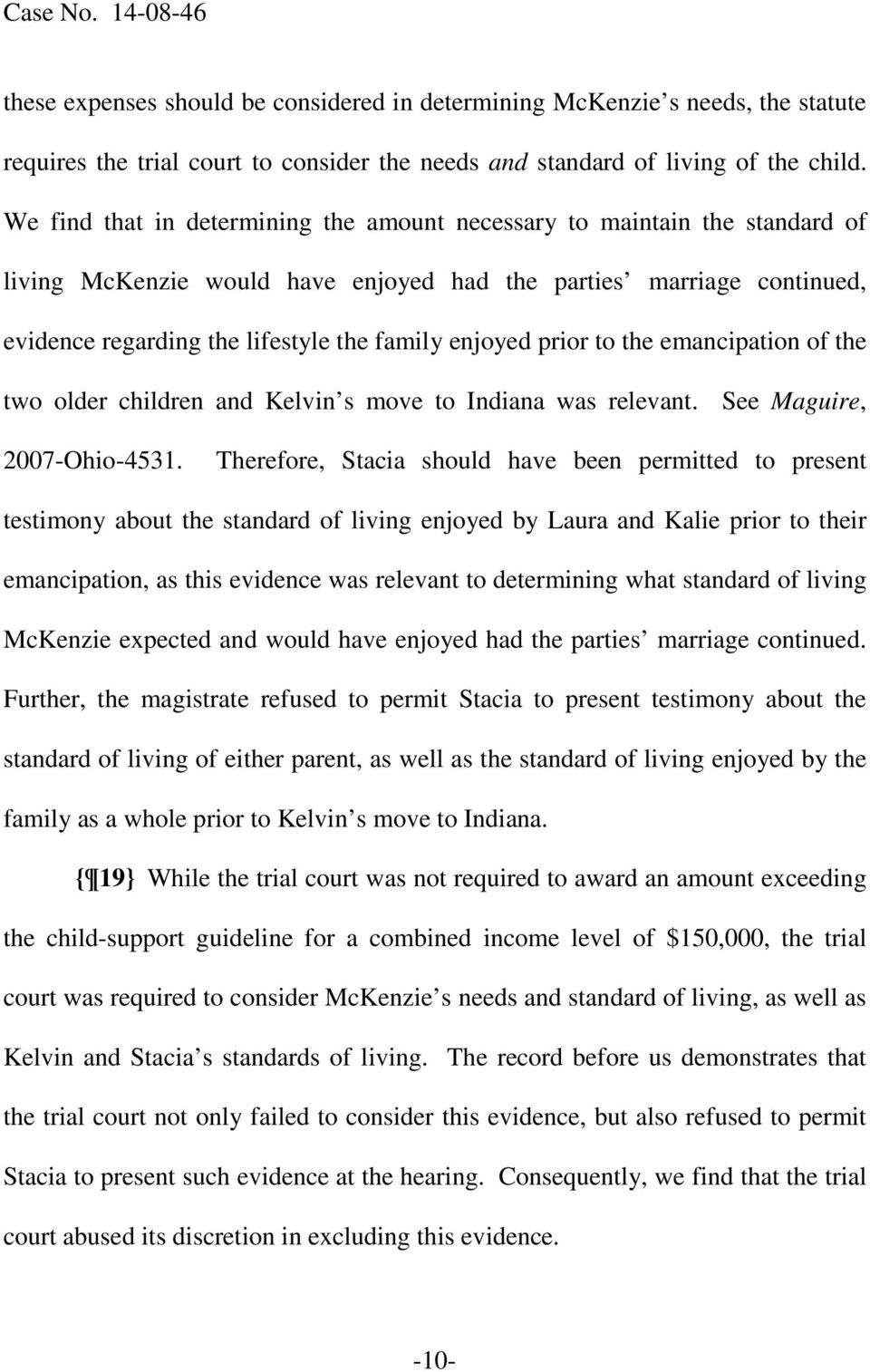 prior to the emancipation of the two older children and Kelvin s move to Indiana was relevant. See Maguire, 2007-Ohio-4531.