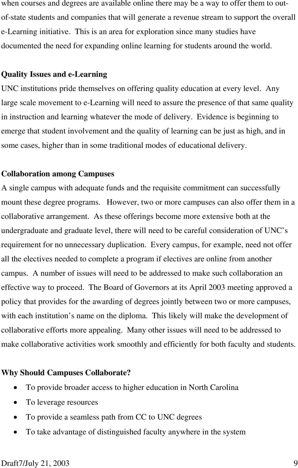 Quality Issues and e-learning UNC institutions pride themselves on offering quality education at every level.