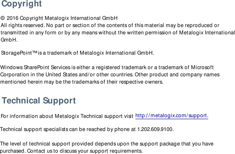 StoragePoint is a trademark of Metalogix International GmbH.