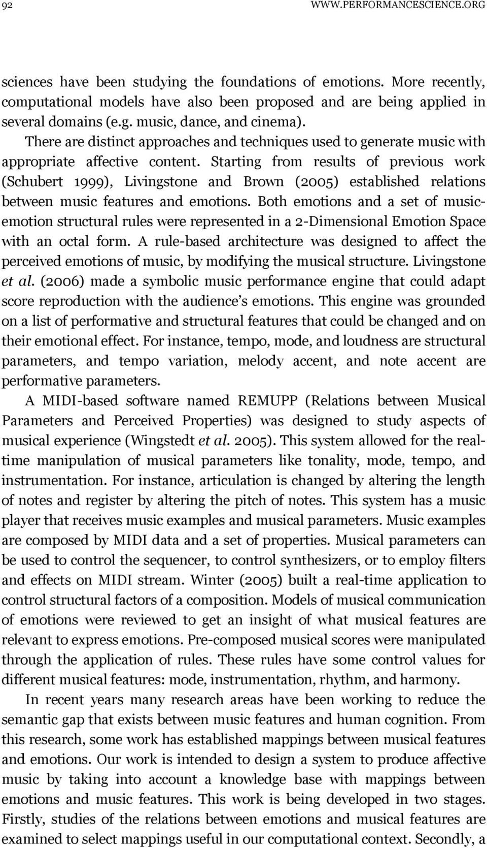 Starting from results of previous work (Schubert 1999), Livingstone and Brown (2005) established relations between music features and emotions.