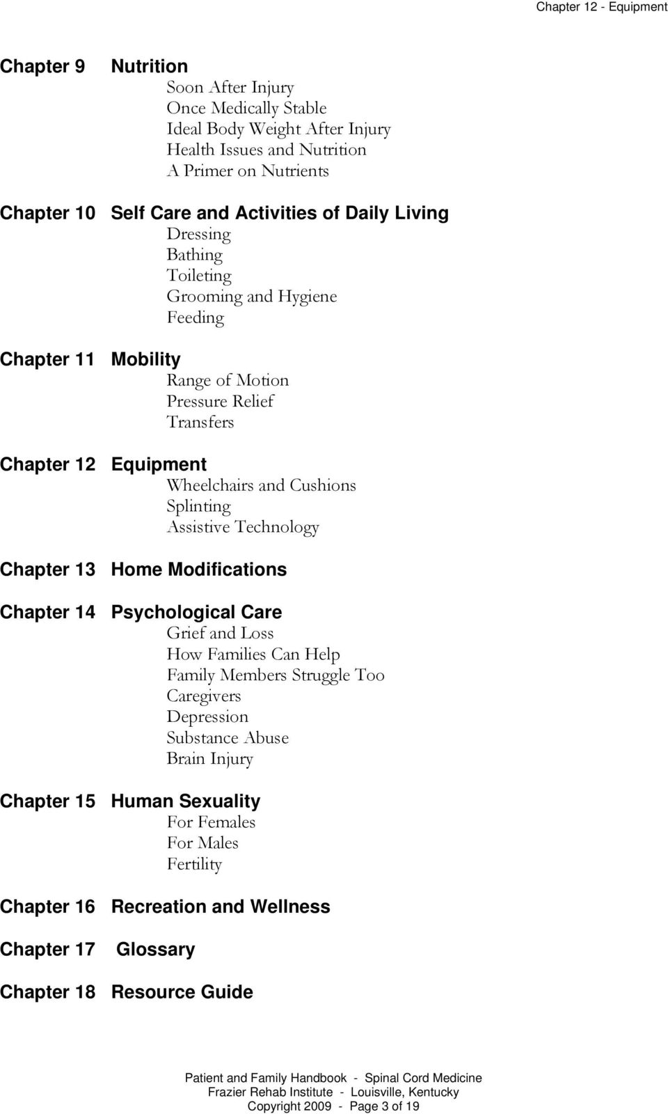 Splinting Assistive Technology Chapter 13 Home Modifications Chapter 14 Psychological Care Grief and Loss How Families Can Help Family Members Struggle Too Caregivers Depression