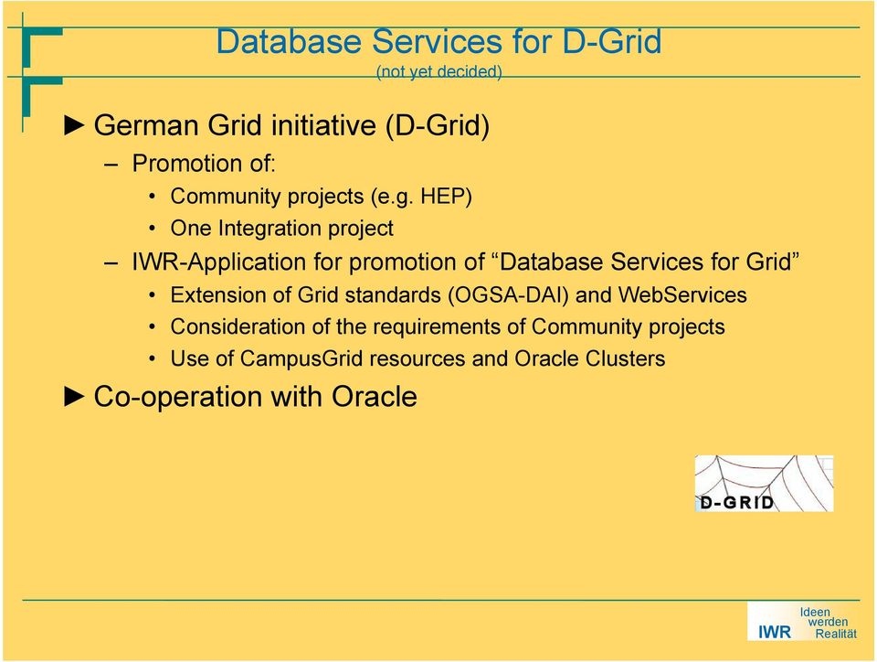 HEP) One Integration project -Application for promotion of Database Services for Grid Extension