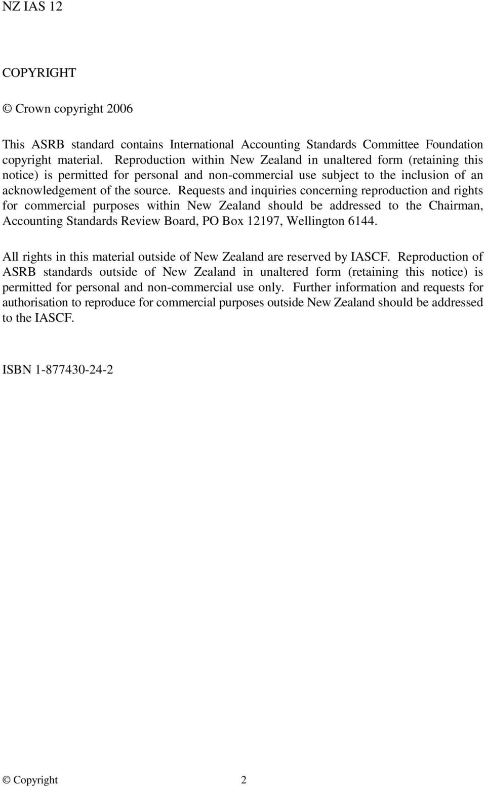 Requests and inquiries concerning reproduction and rights for commercial purposes within New Zealand should be addressed to the Chairman, Accounting Standards Review Board, PO Box 12197, Wellington