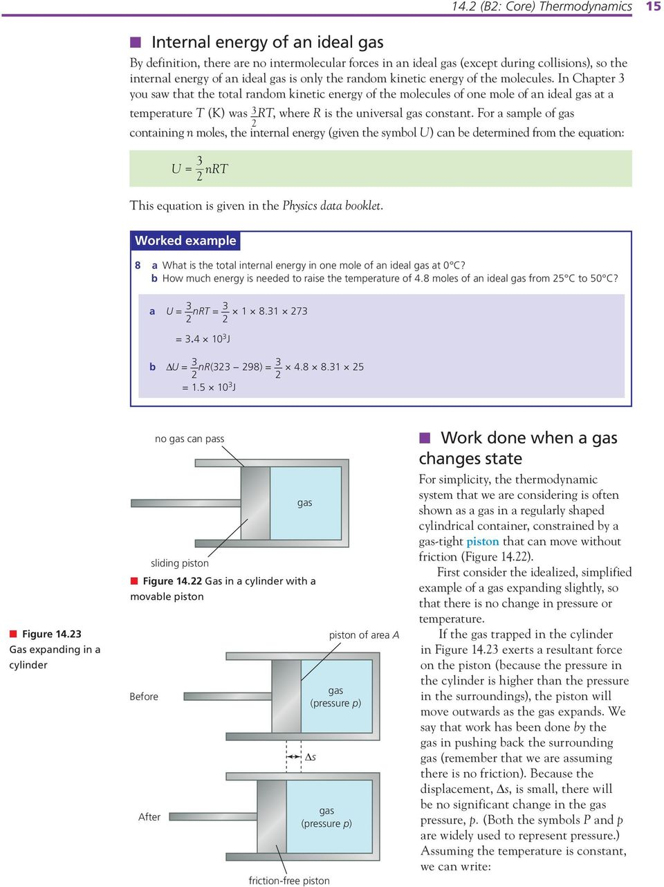 In Chapter 3 you saw that the total random kinetic energy of the molecules of one mole of an ideal gas at a temperature T (K) was 3 RT, where R is the universal gas constant.
