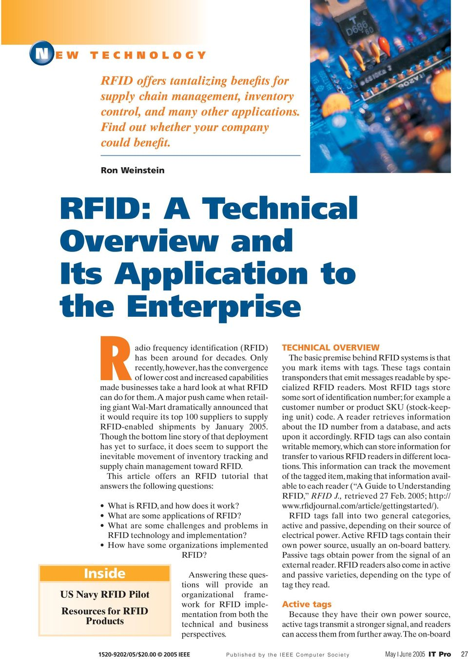 Only recently, however, has the convergence of lower cost and increased capabilities made businesses take a hard look at what RFID can do for them.