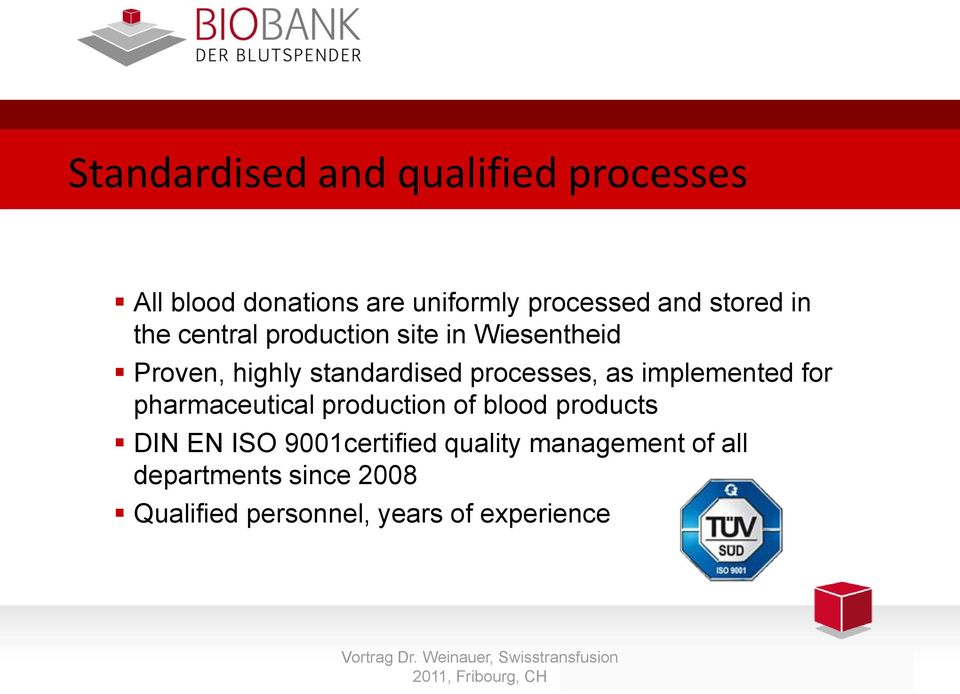 processes, as implemented for pharmaceutical production of blood products DIN EN ISO