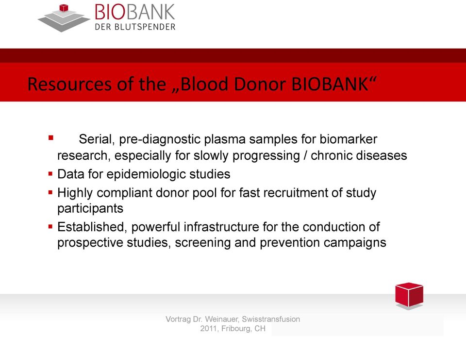 studies Highly compliant donor pool for fast recruitment of study participants Established,