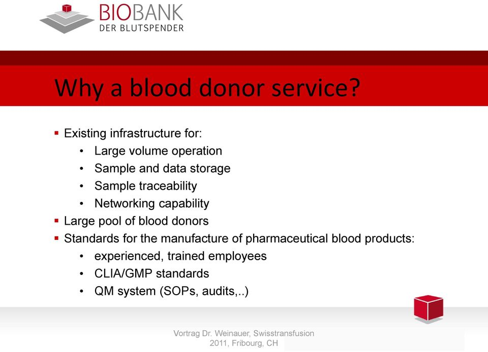 Sample traceability Networking capability Large pool of blood donors Standards