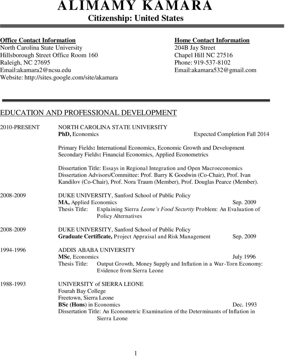 com/site/akamara EDUCATION AND PROFESSIONAL DEVELOPMENT 2010-PRESENT NORTH CAROLINA STATE UNIVERSITY PhD, Economics Expected Completion Fall 2014 Primary Fields: International Economics, Economic